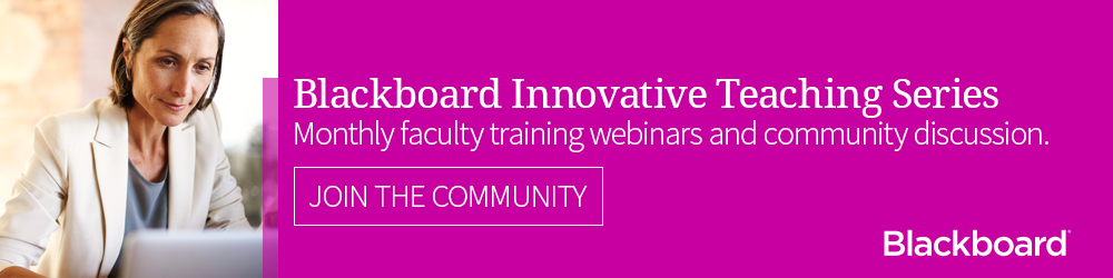 Join our community for updates about the Blackboard Innovative Teaching Series